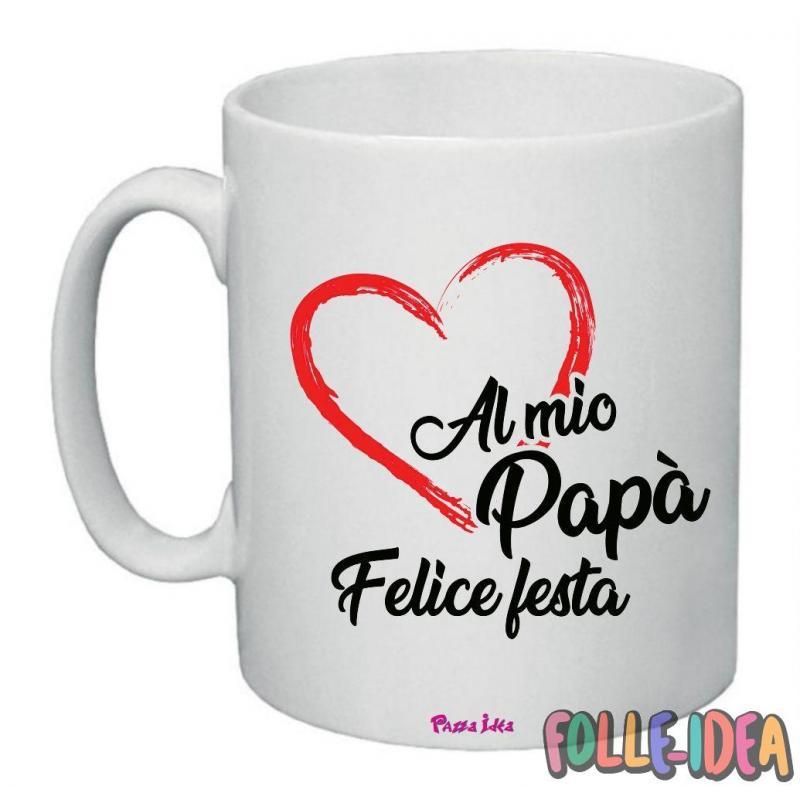 """Tazza Mug Idea Regalo per il papà \\""""felice festa\\"""" tzpp005"""