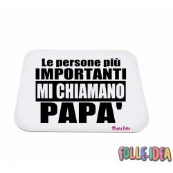 "MousePad Rettangolare Idea Regalo per il papà \""le persone più importanti mi chiamano papà\\"" mspdpp006"