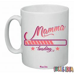 "Tazza Mug Idea Regalo per la Mamma \""loading\\"" tzmm003"