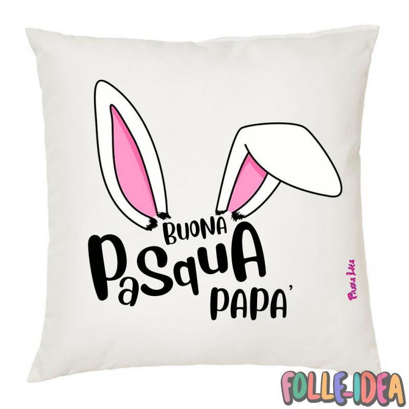 Cuscino Idea Regalo per pasqua -papà- csnpsq014