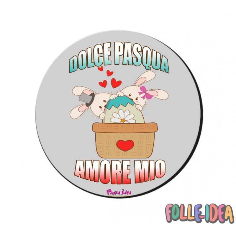 MousePad Rotondo Idea Regalo per pasqua -amore mio- mspdpsq006