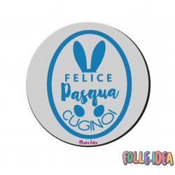 MousePad Rotondo Idea Regalo per pasqua -cugino- mspdpsq008