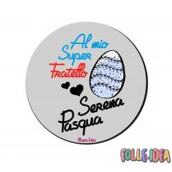 MousePad Rotondo Idea Regalo per pasqua -fratello- mspdpsq009