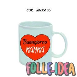 """Tazza Mug Idea Regalo per la Mamma \\""""buongiorno\\"""" tzmm015"""