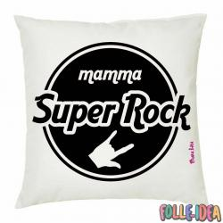 "Cuscino Idea Regalo per la Mamma \""super rock\\"" csnmm002"