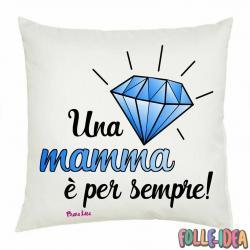 """Cuscino Idea Regalo per la Mamma \\""""mamma per sempre\\"""" csnmm004"""