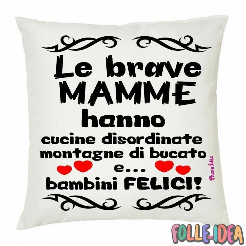 """Cuscino Idea Regalo per la Mamma \\""""le brave mamme\\"""" csnmm012"""