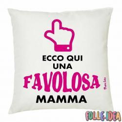 """Cuscino Idea Regalo per la Mamma \\""""ecco qui favolosa mamma\\"""" csnmm013"""