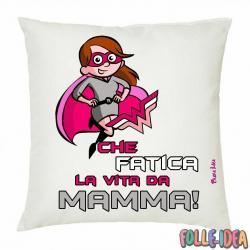 """Cuscino Idea Regalo per la Mamma \\""""fatica vita mamma\\"""" csnmm015"""