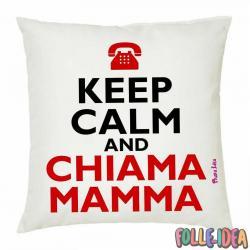"""Cuscino Idea Regalo per la Mamma \\""""keep calm chiama\\"""" csnmm014"""